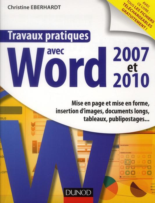 Travaux pratiques ; avec Word 2007 et 2010 ; mise en page et mise en forme, insertion d'images
