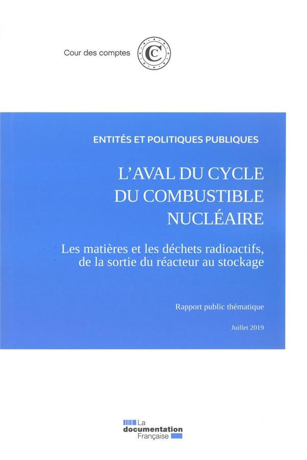 L'aval du cycle du combustible nucléaire ; les matières et les déchets radioactifs, de la sortie du réacteur au stockage (édition 2019)