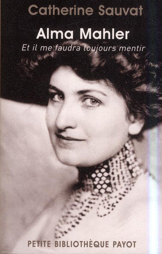 Alma Mahler ; et il me faudra toujours mentir