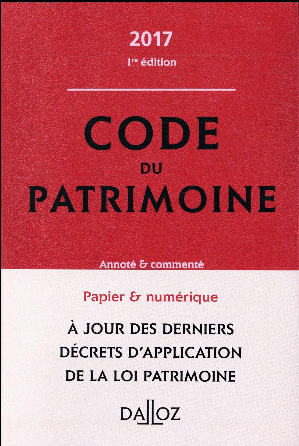 Code du patrimoine ; annoté & commenté (édition 2017)