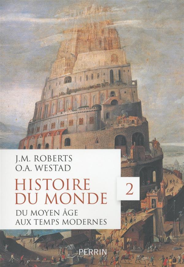 Histoire du monde t.2 ; du Moyen Age aux Temps modernes