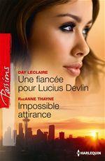 Vente EBooks : Une fiancée pour Lucius Devlin - Impossible attirance  - Day Leclaire - RaeAnne Thayne
