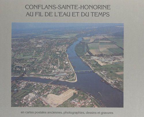Conflans-Sainte-Honorine au fil de l'eau et du temps  - MJC-Conflans à travers les âges