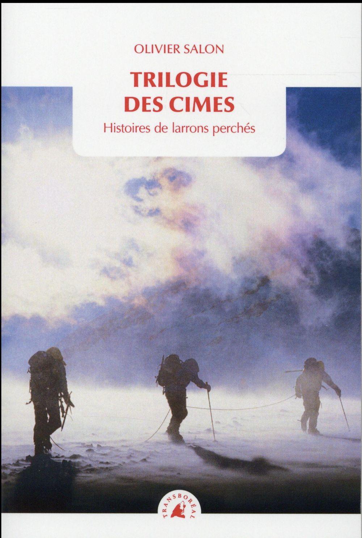 Trilogie des cimes ; histoire de larrons perchés