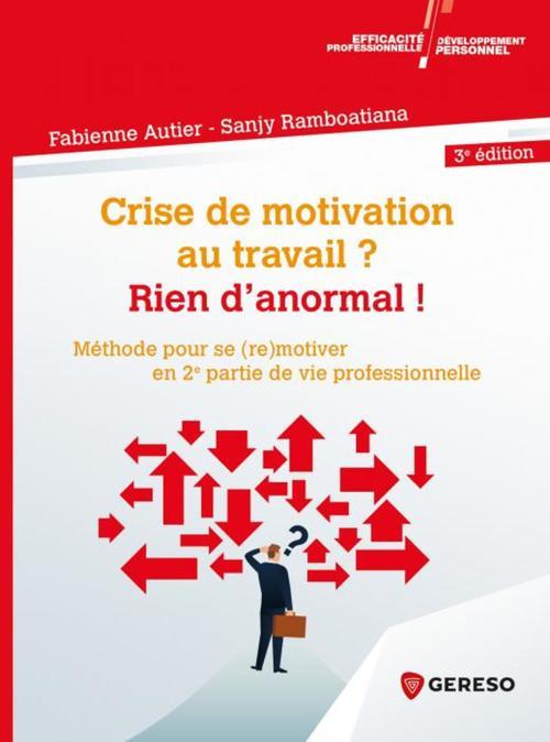 crise de motivation au travail ? rien d'anormal ! (3e édition)