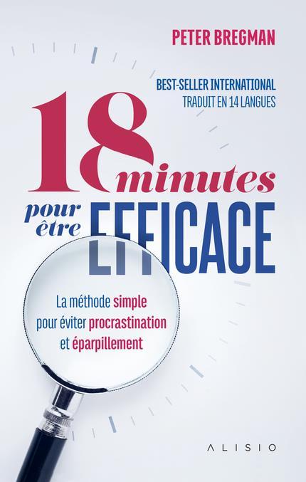 18 minutes pour être efficace ; la méthode simple pour éviter la procrastination et éparpillement