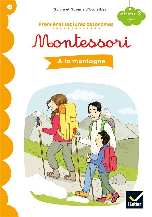 Premières lectures autonomes Montessori T.17 ; à la montagne