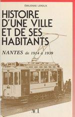 Histoire d'une ville et de ses habitants (2) : Nantes, de 1914 à 1939