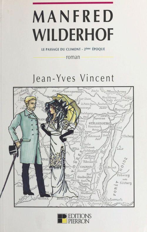 Le passage du Climont, deuxième époque (1886-1887) : Manfred Wilderhof  - Jean-Yves Vincent