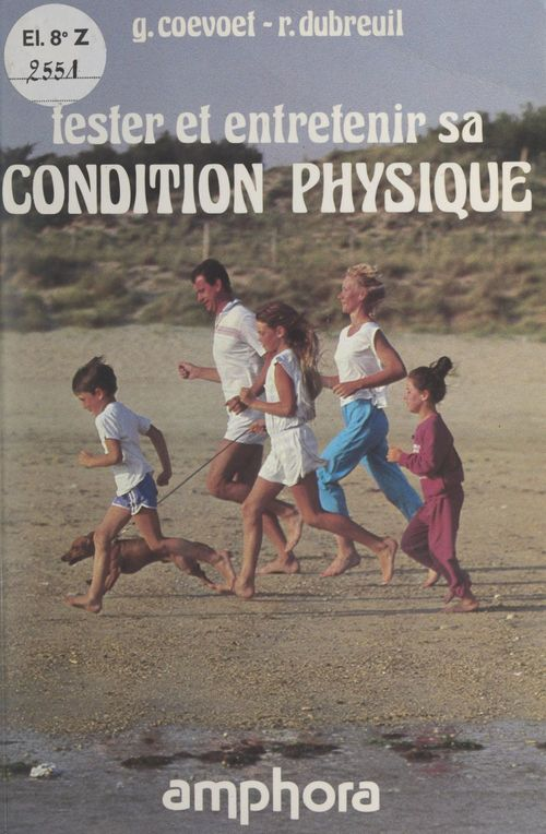 Tester et entretenir sa condition physique