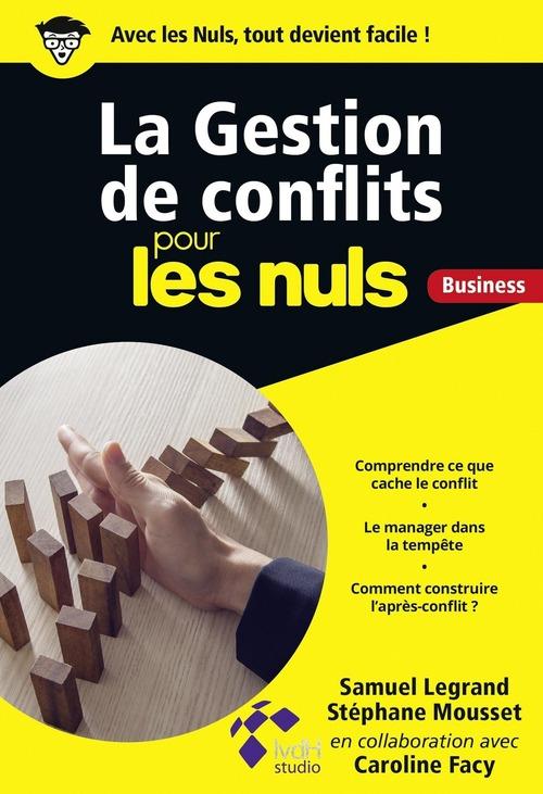 La gestion de conflits pour les nuls ; business