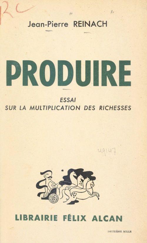 Produire  - Jean-Pierre Reinach