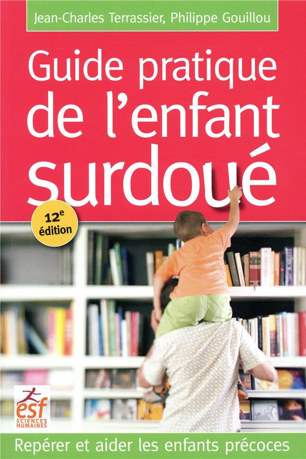 Guide Pratique De L'Enfant Surdoue ; Reperer Et Aider Les Enfants Precoces