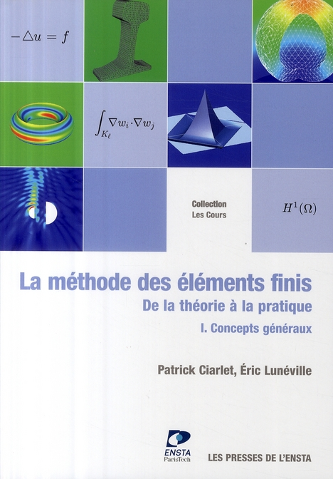 La Methode Des Elements Finis. De La Theorie A La Pratique. I Concepts Generaux