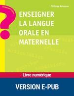 Vente Livre Numérique : Enseigner la langue orale en maternelle  - Philippe Boisseau