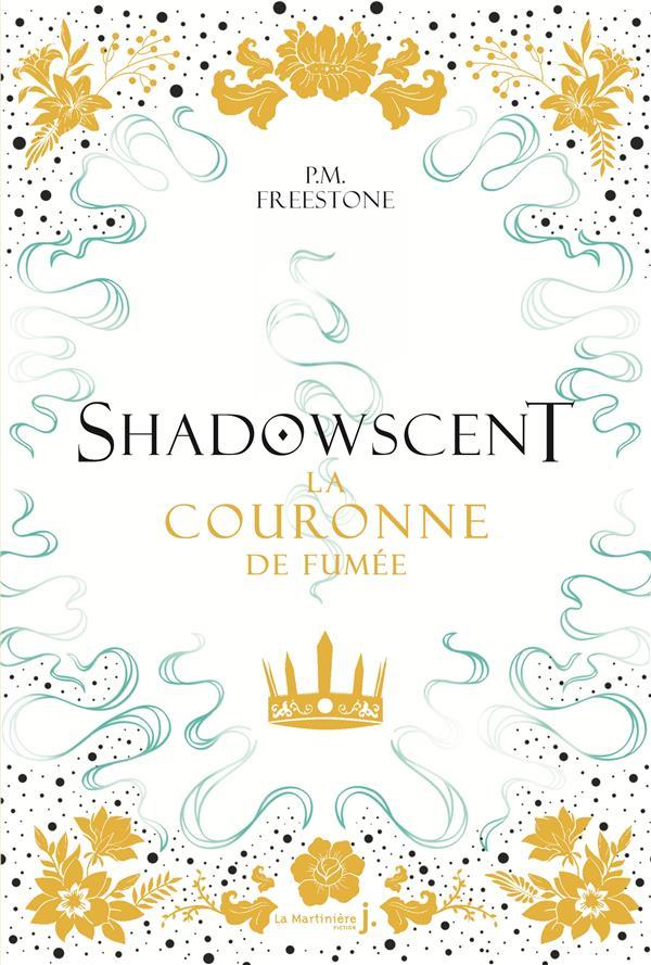 Shadowscent t.2 ; la couronne de fumée
