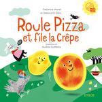 Vente EBooks : Roule Pizza et file la Crêpe  - Fabienne Morel - Debora Di Gilio