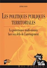 Les politiques publiques territoriales ; la gouvernance multi-niveaux face aux défis de l'aménagement