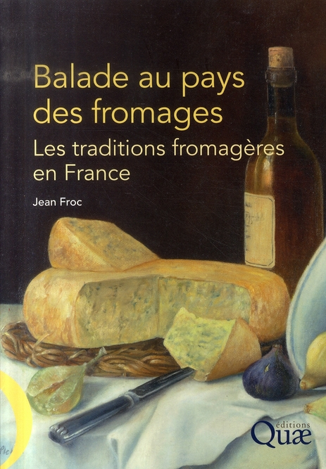 Balade Au Pays Des Fromages. Les Traditions Fromageres En France