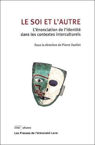 Le Soi Et L'Autre ; L'Enonciation De L'Identite Dans Les Contextes Interculturels