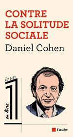 Vente Livre Numérique : Contre la solitude sociale  - Daniel Cohen