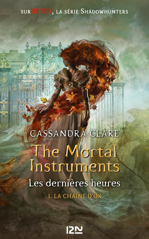The mortal instruments ; les dernières heures t.1 ; la chaine d'or