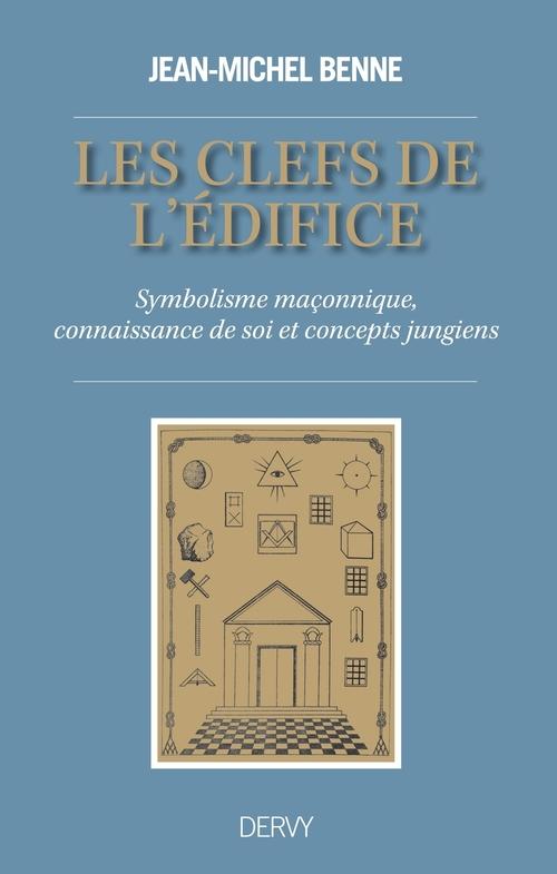 Les clefs de l'édifice ; symbolisme maçonnique, connaissance de soi et concepts jungiens