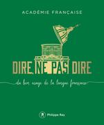 Vente Livre Numérique : Dire, ne pas dire - volume 1 Du bon usage de la langue française  - Académie française