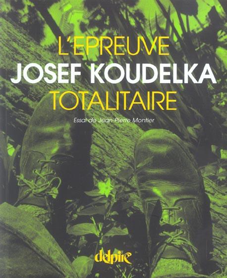 l'epreuve totalitaire - joseph koudelka