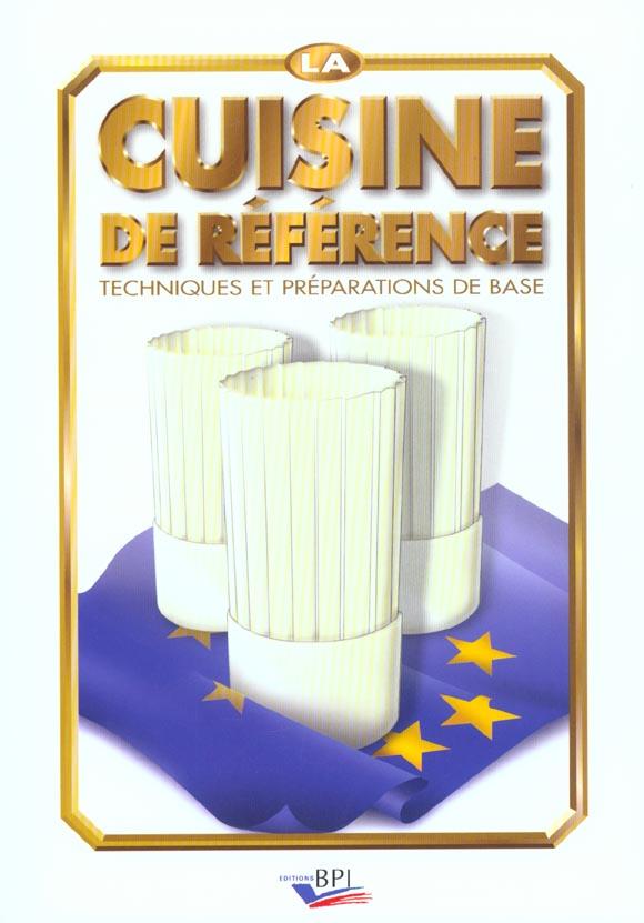 La Cuisine De Reference Techn Et Prep Base Techniques Et