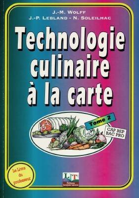 Technologie culinaire a la carte t.2 ; cap, bep, bac pro