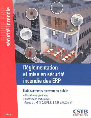 Réglementation et mise en sécurité incendie des ERP ; établissements recevant du public (2e édition)