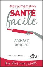 Vente Livre Numérique : Mon alimentation santé facile : Anti-AVC  - Marie-Laure André
