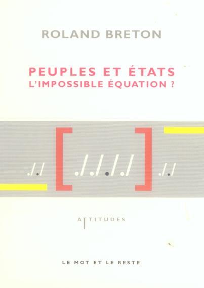 Peuples et etats, l'impossible equation ?
