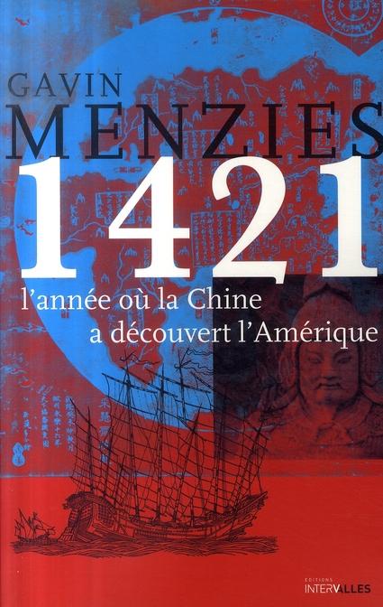 1421,L'Annee Ou La Chine A Decouvert L'Amerique