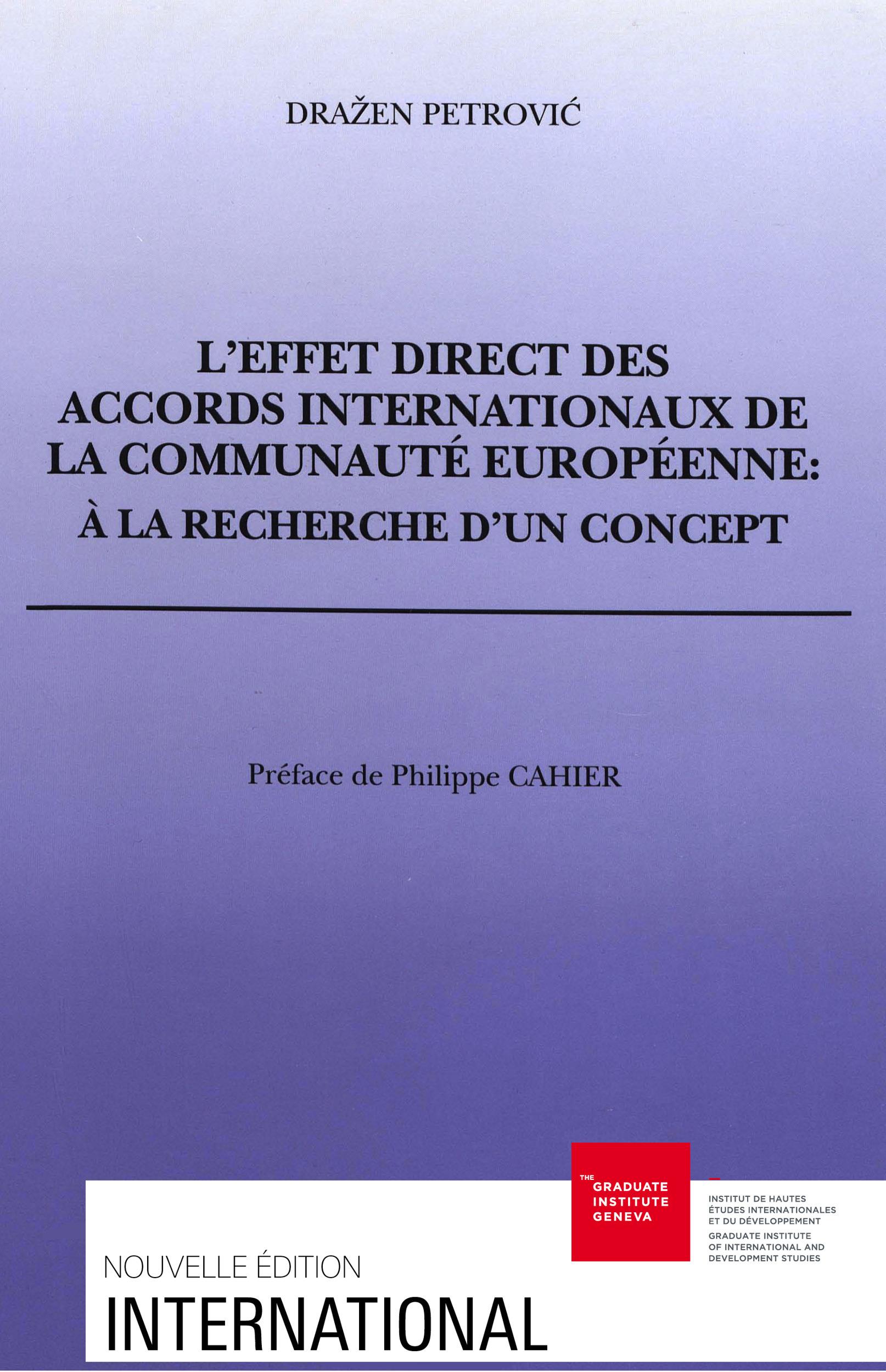 L'effet direct des accords internationaux des communautes europeennes . a la recherche d'un concept