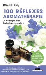 Couverture de 100 Reflexes Aromatherapie