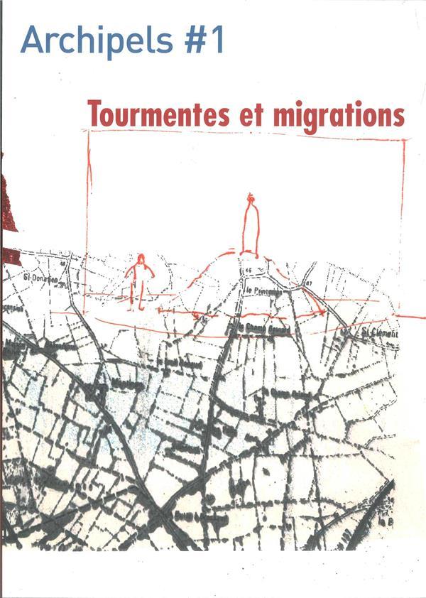 Archipels #1 tourmentes et migrations octobre 2016