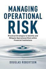 Managing Operational Risk  - Douglas Robertson