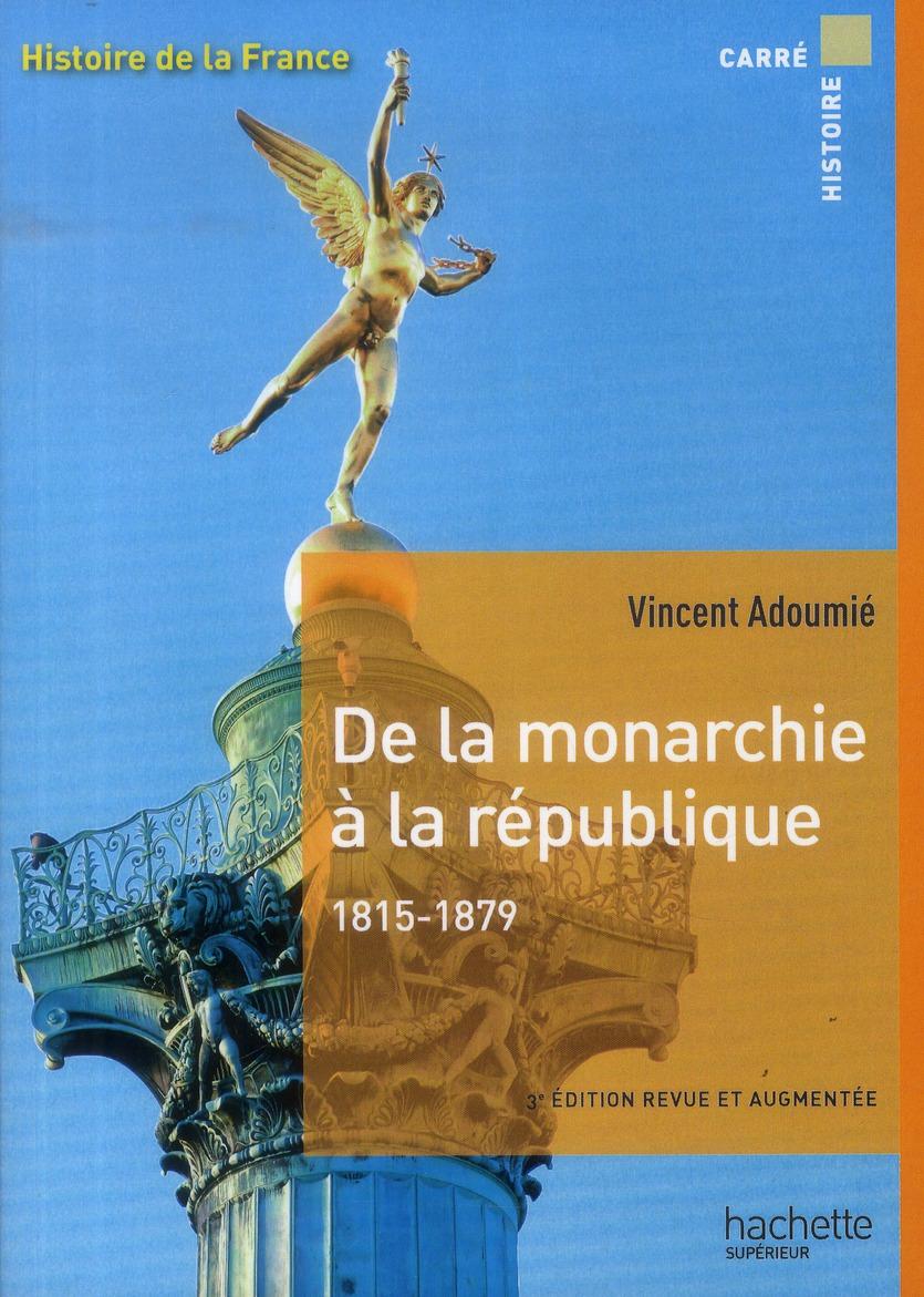 de la monarchie à la République, 1815-1879
