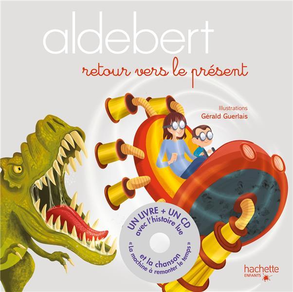 ALDEBERT - RETOUR VERS LE PRESENT / LIVRE CD ALDEBERT/GUERLAIS