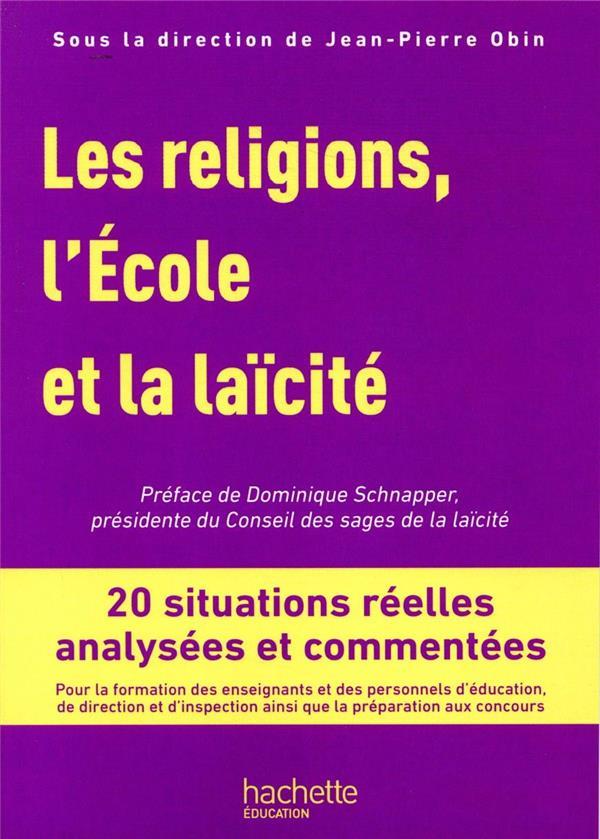 Les religions, l'école et la laïcité ; 20 situations réelles analysées et commentées (édition 2019)