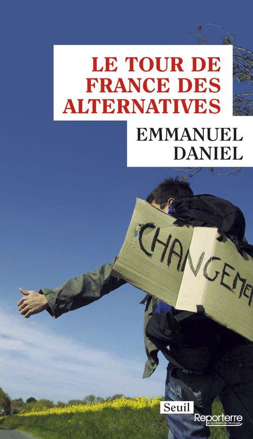 Le Tour de France des alternatives  - Emmanuel Daniel