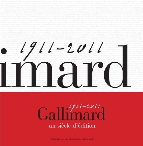 1911-2011 ; Gallimard 100 ans d'édition