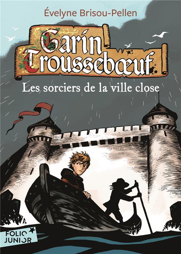 Garin Trousseboeuf t.11 ; les sorciers de la ville close