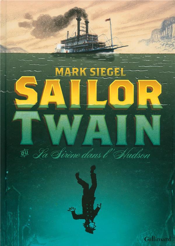 Sailor Twain Ou La Sirene Dans L'Hudson