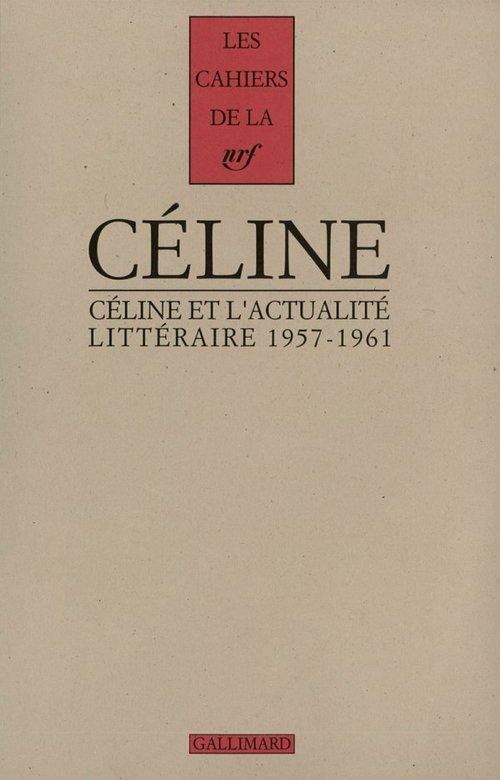 Céline et l'actualité littéraire (1957-1961)