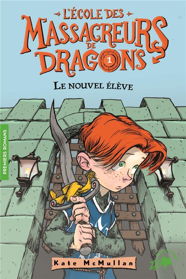 L'école des Massacreurs de dragons T.1 ; le nouvel élève