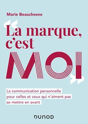 La marque, c'est moi  - Marie Beauchesne