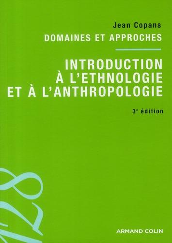 Introduction à l'ethnologie et à l'anthropologie ; domaines et approches (3e édition)